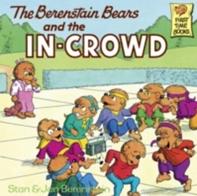 Berenstain Bears and the In-Crowd