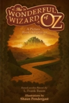 (ebook) Wonderful Wizard of Oz, A Picture Book Adaptation