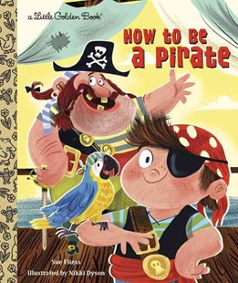LGB How To Be A Pirate by Sue Fliess, Nikki Dyson (9780449813096) - HardCover - Children's Fiction Intermediate (5-7)