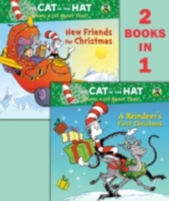 Reindeer's First Christmas/New Friends for Christmas(Dr. Seuss/Cat in the Hat)