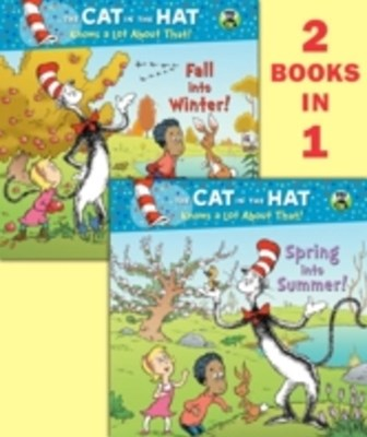 Spring into Summer!/Fall into Winter!(Dr. Seuss/The Cat in the Hat Knows a LotAbout That!)