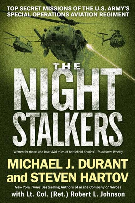 The Night Stalkers: Top-Secret Missions of the US Army's Special        Operations Aviation Regiment