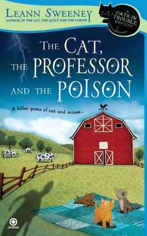The Cat, The Professor And The Poison: A Cats In Trouble MysteryBook 2