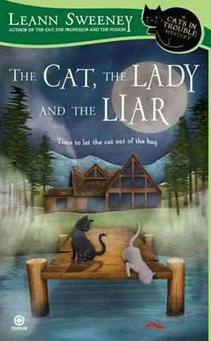 The Cat, The Lady And The Liar: A Cats In Trouble Mystery Book 3