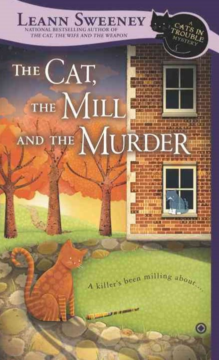 The Cat, The Mill And The Murder: A Cats In Trouble Mystery Book5