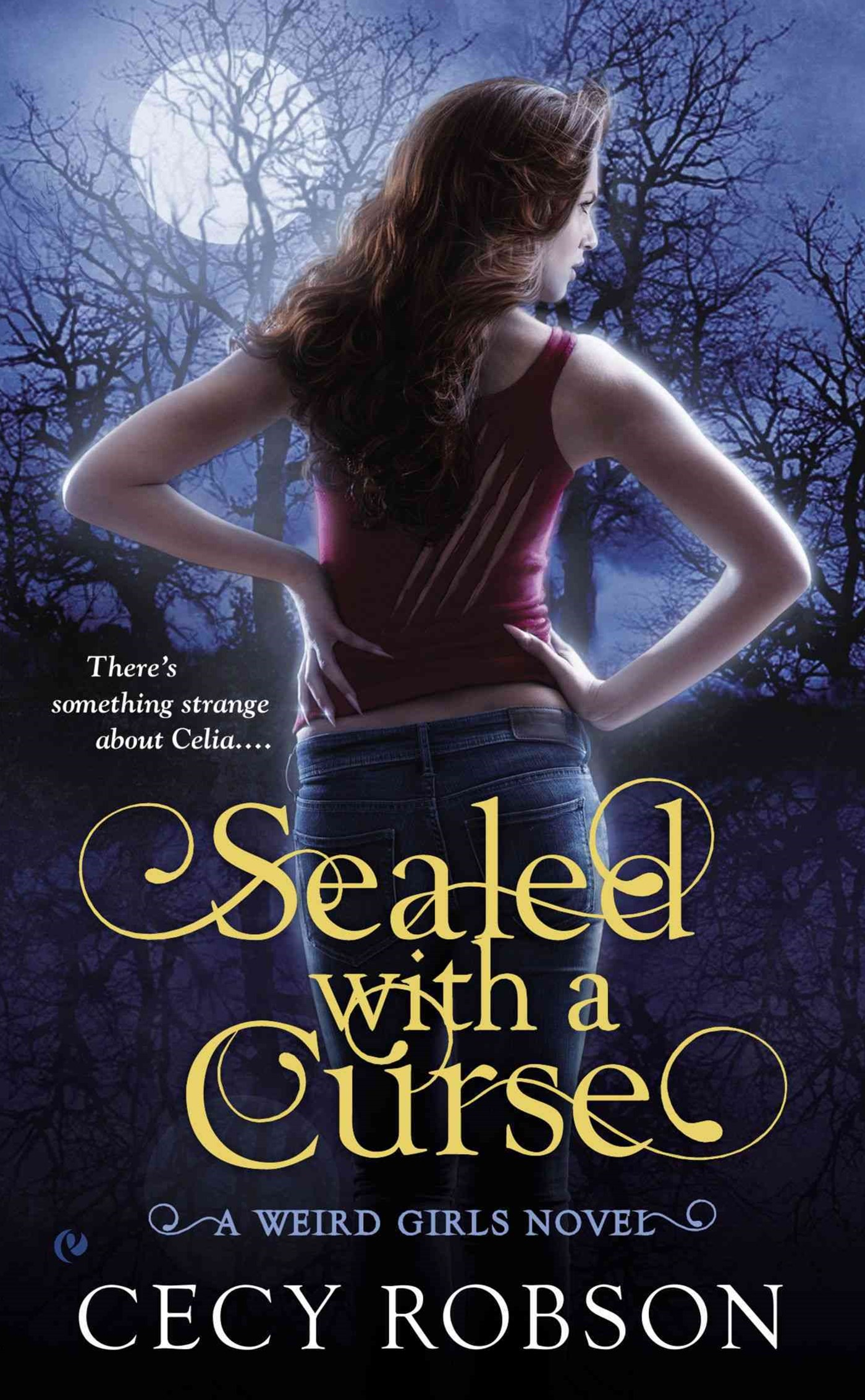 Sealed With A Curse: Weird Girls Book 1