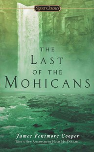 The Last of the Mohicans by James Fenimore Cooper, Richard Hutson, Hugh C. MacDougall (9780451417862) - PaperBack - Children's Fiction