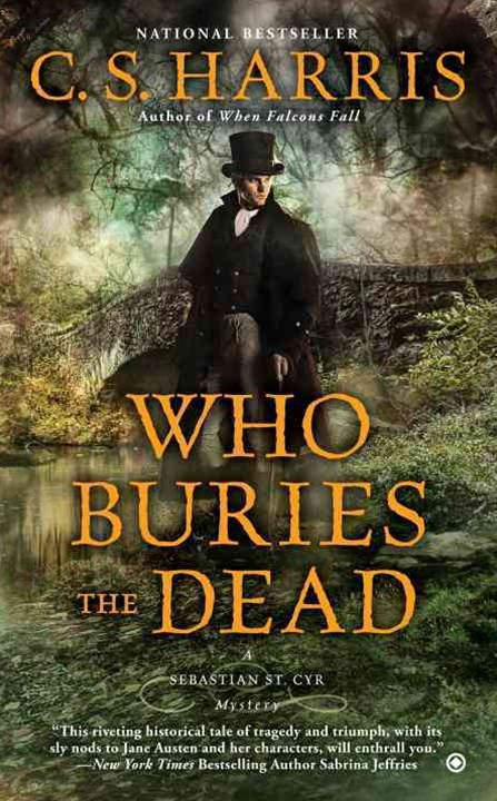 Who Buries The Dead: A Sebastian St. Cyr Mystery