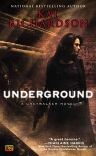 Underground by Kat Richardson (9780451462831) - PaperBack - Crime Mystery & Thriller