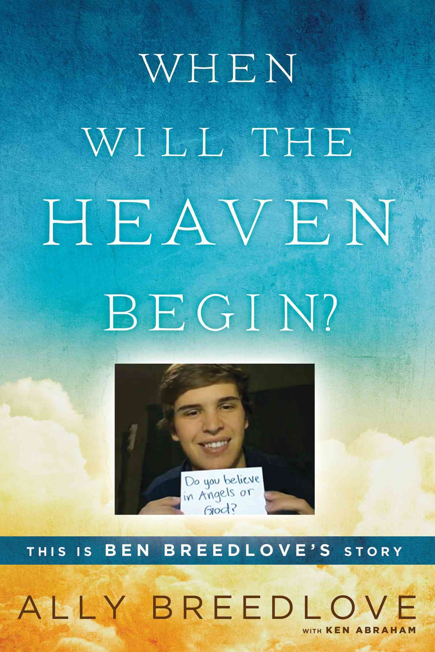 When Will the Heaven Begin?: This Is Ben Breedlove's Story