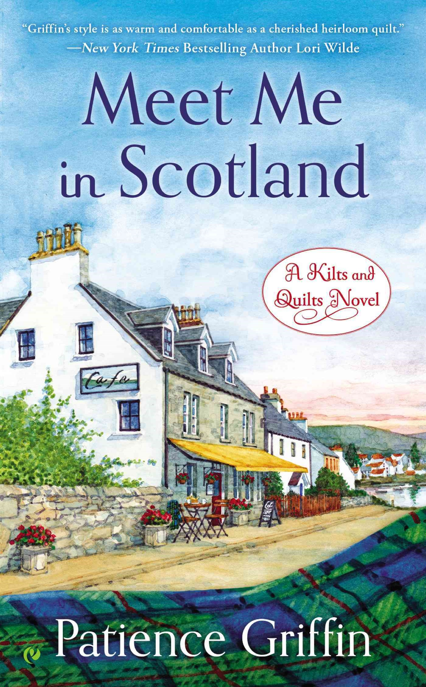Meet Me In Scotland: A Kilts And Quilts Novel Book 2