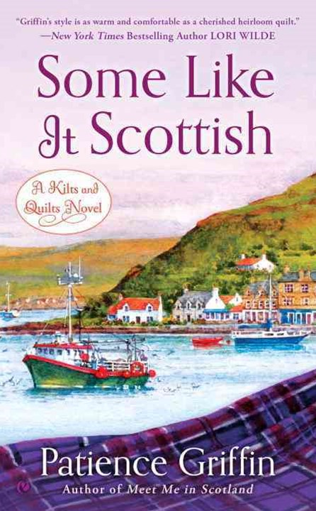 Some Like It Scottish: A Kilts And Quilts Novel Book 3