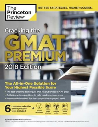 Cracking the GMAT Premium Edition with 6 Computer-Adaptive Practice Tests