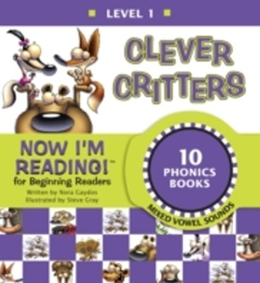 (ebook) Now I'm Reading! Level 1: Clever Critters (Mixed Vowel Sounds)