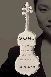 Gone by Min Kym (9780451496072) - HardCover - Biographies Entertainment