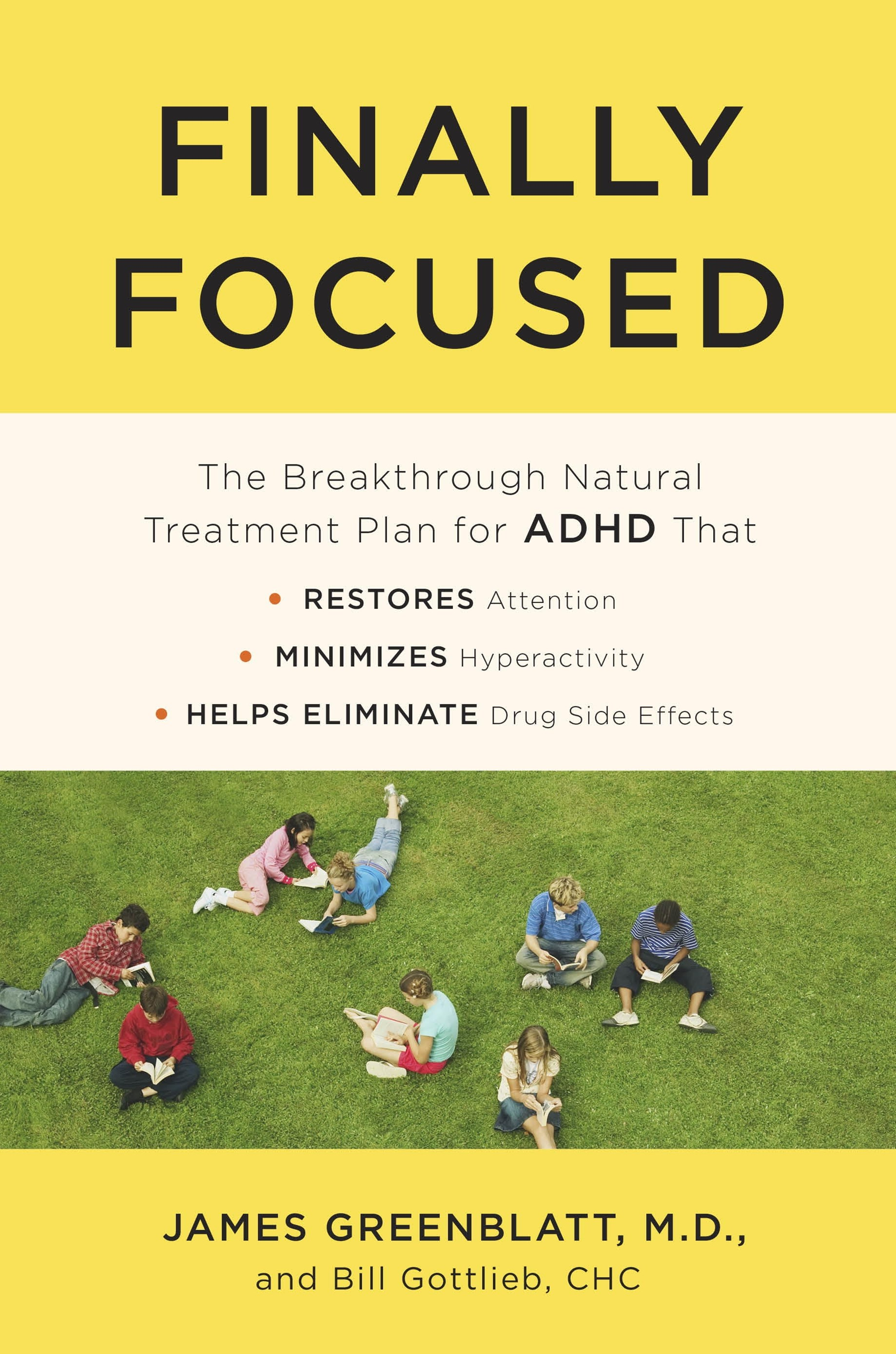 Finally Focused: The Breakthrough Natural Treatment Plan For Adhd That Restores Attention, Minimizes Hyperactivity, And Helps Eliminate Drug