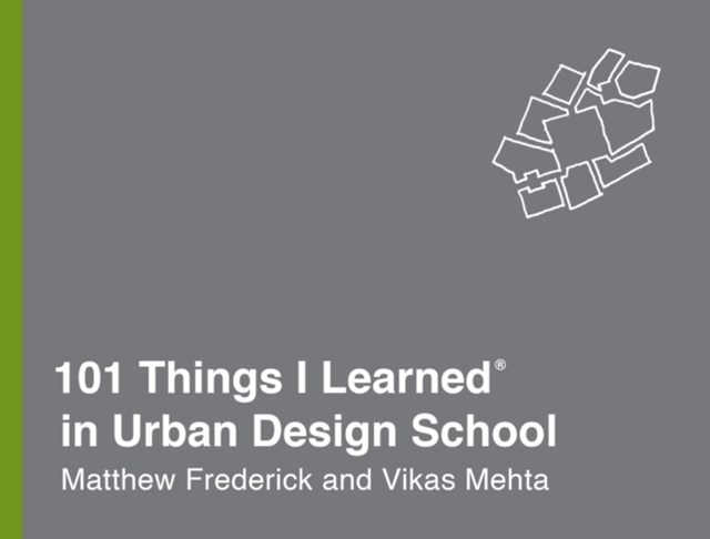 101 Things I Learned(R) in Urban Design School