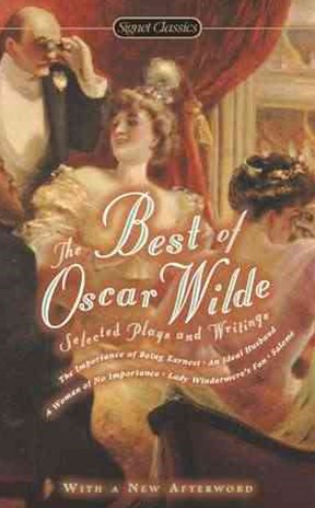 The Best Of Oscar Wilde: Selected Plays And Writings