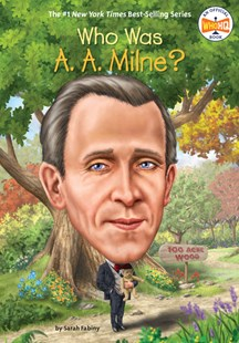 Who Was A. A. Milne? by Sarah Fabiny, Who Hq (9780451532428) - PaperBack - Non-Fiction Biography
