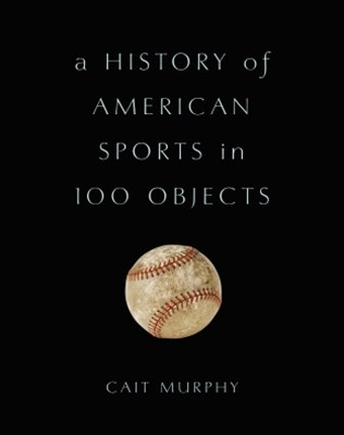 (ebook) A History of American Sports in 100 Objects