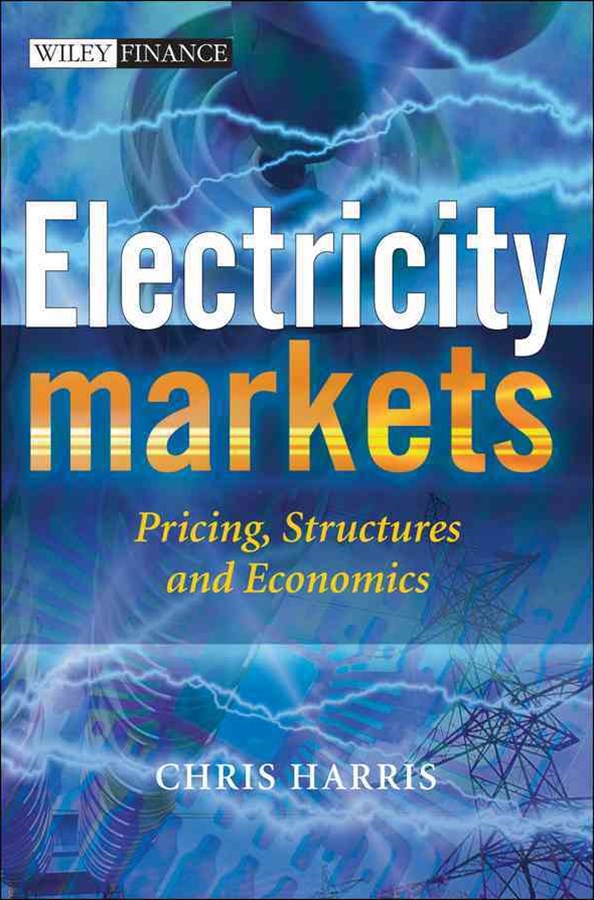 Electricity Markets - Pricing, Structures and     Economics