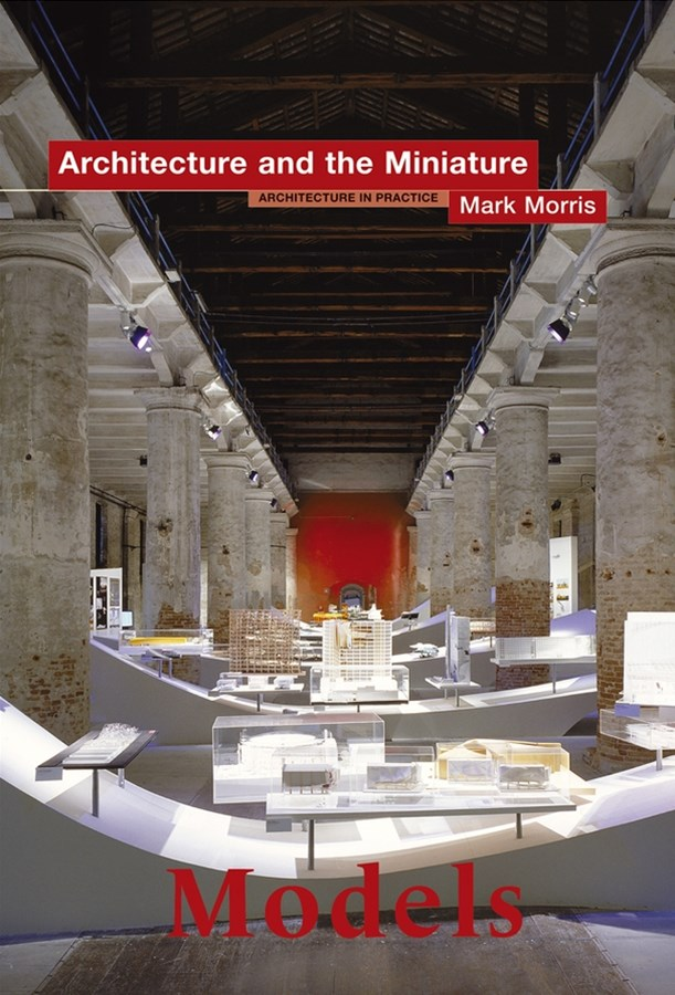 Models - Architecture and the Miniature