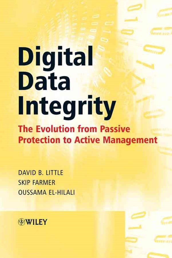 Digital Data Integrity - the Evolution From       Passive Protection to Active Management