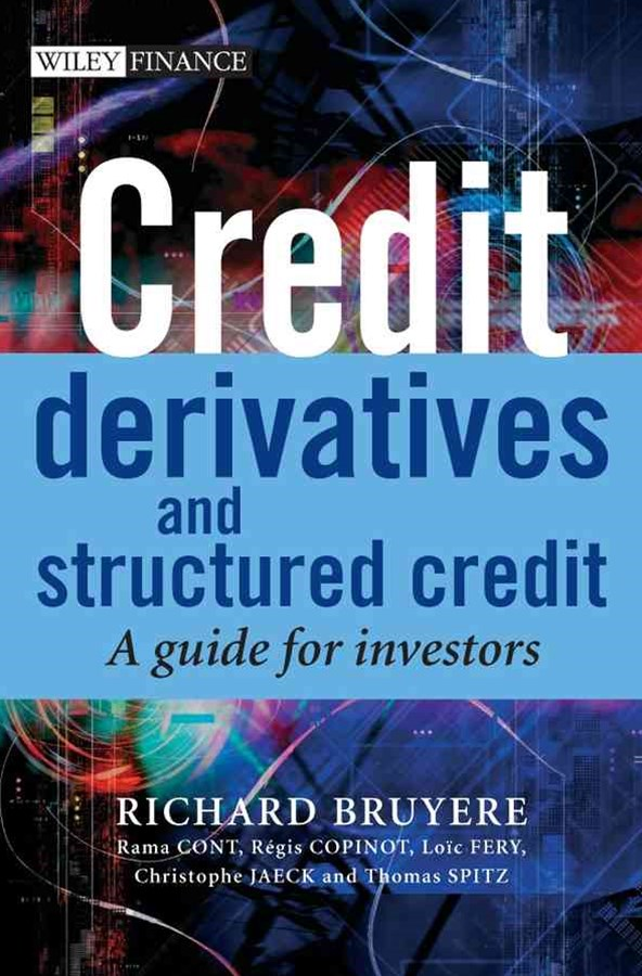 Credit Derivatives and Structured Credit - a Guide for Investors