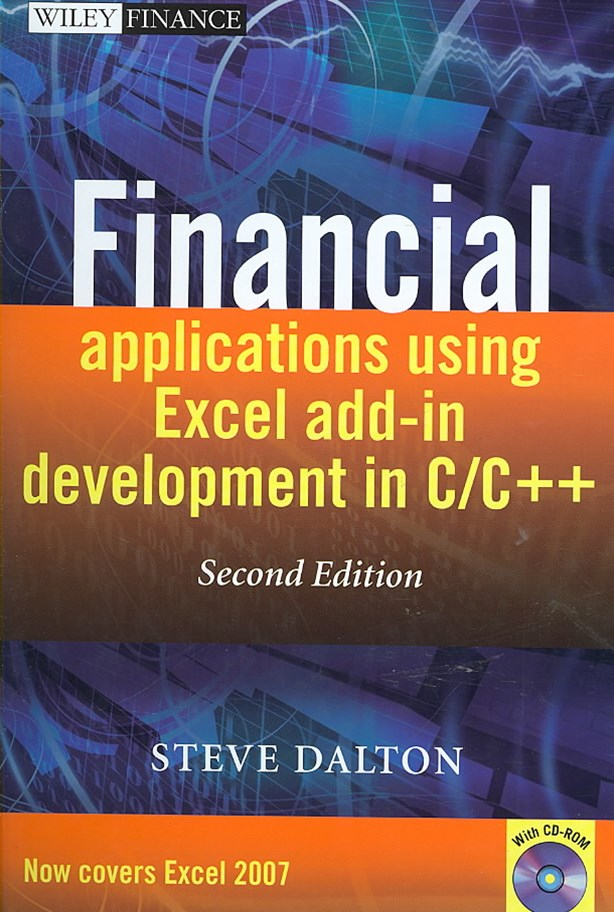 Financial Applications Using Excel Add-in         Development in C/C++ 2E +CD