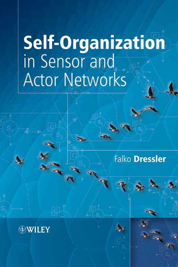 Self - Organization in Sensor and Actor Networks