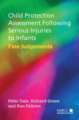 Child Protection Assessment Following Serious Injuries to Infants