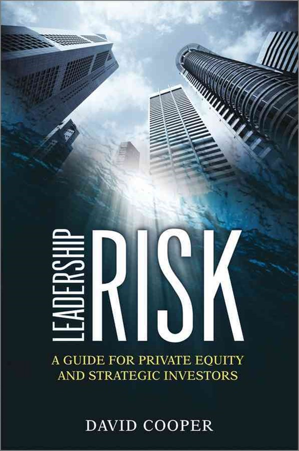Leadership Risk - a Guide for Private Equity and  Strategic Investors