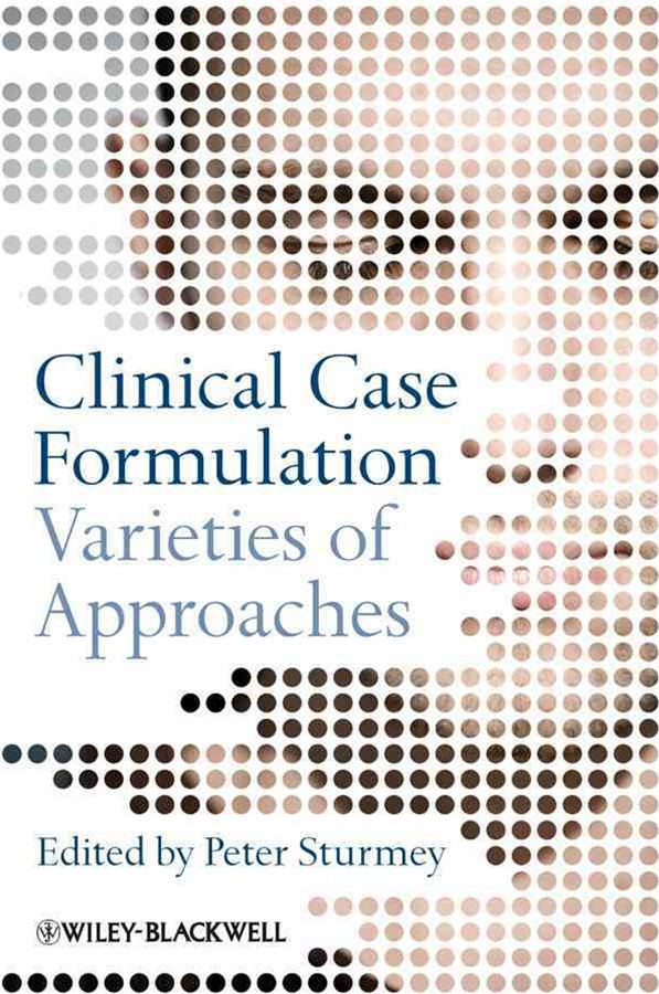 Clinical Case Formulation - Varieties of          Approaches