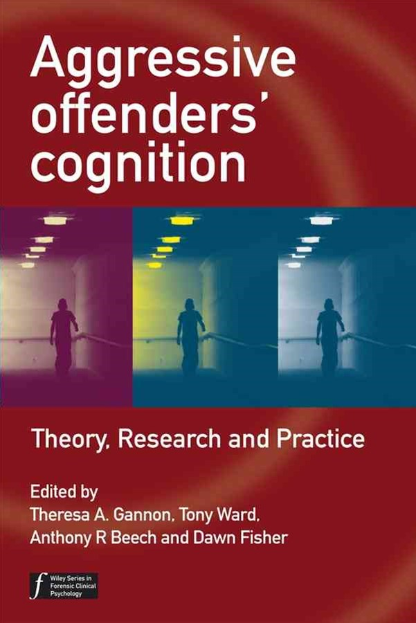 Aggressive Offenders' Cognition - Theory, Research and Practice