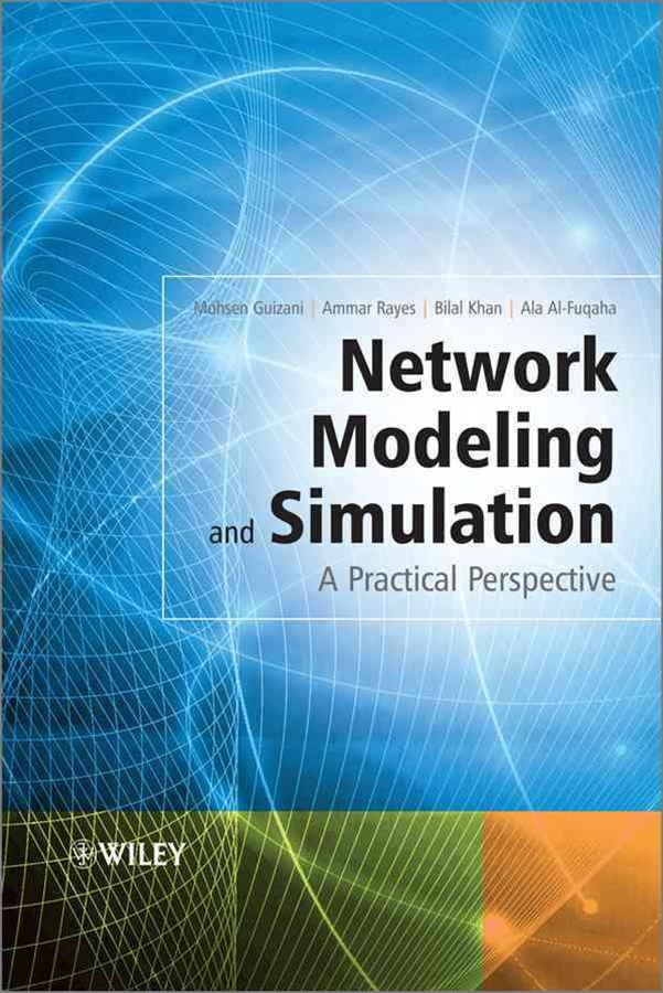 Network Modeling and Simulation - a Practical     Perspective