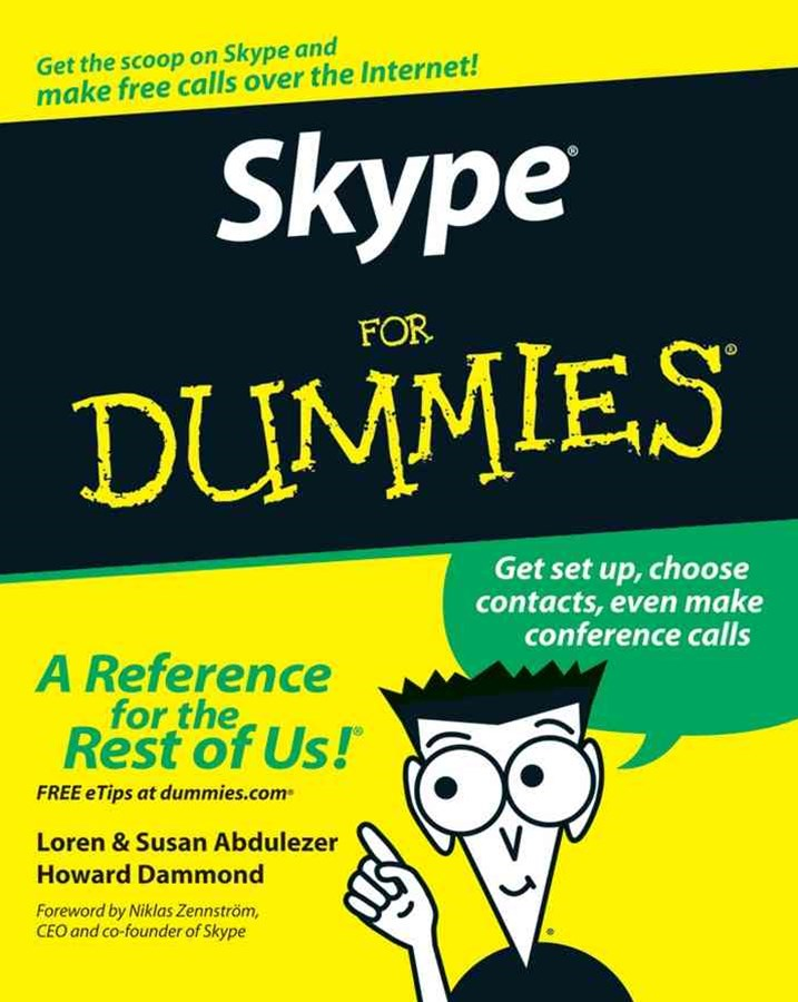 Skype for Dummies (Foreword By Niklas Zennstrom, Ceo and Co-founder of Skype)