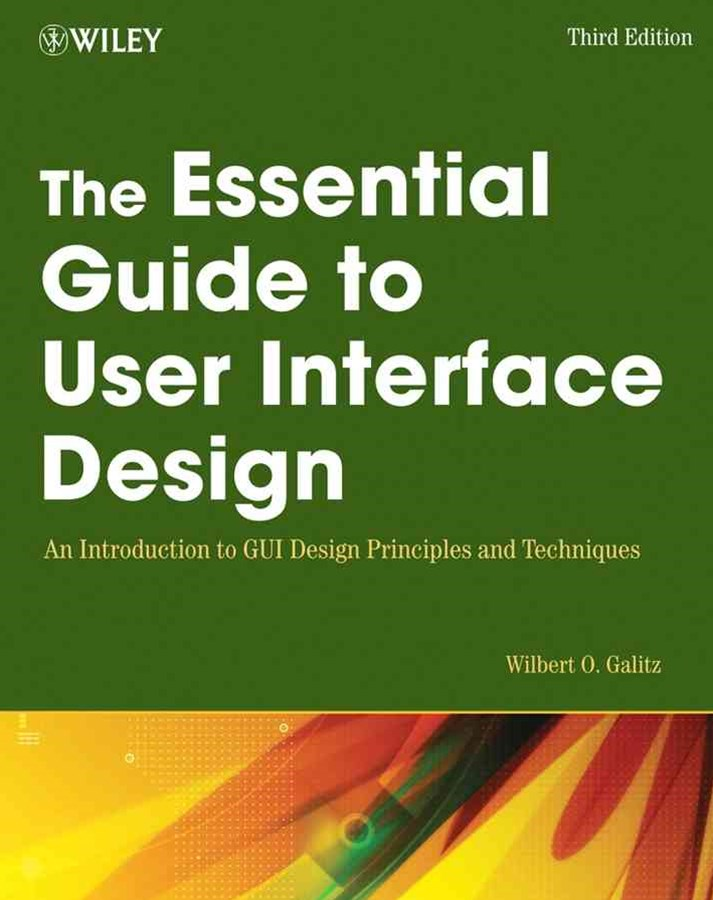 The Essential Guide to User Interface Design, Third Edition