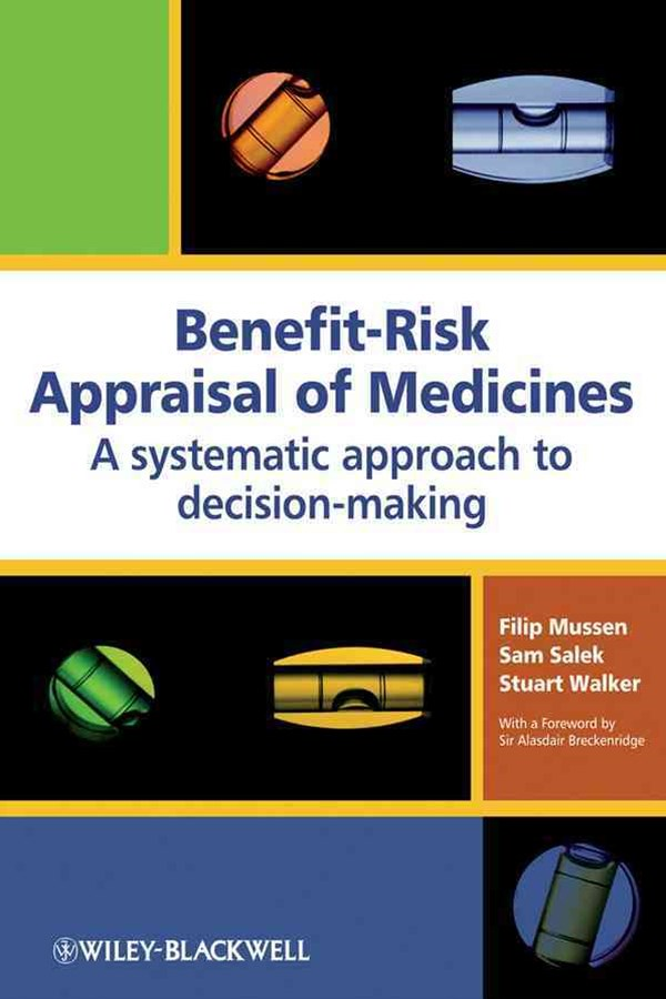 Benefit-risk Appraisal of Medicines - a Systematic Approach to Decision-Making