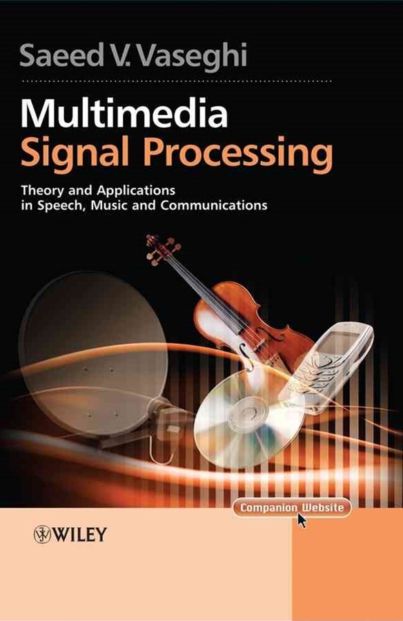 Multimedia Signal Processing - Theory and         Applications in Speech, Music and Communications