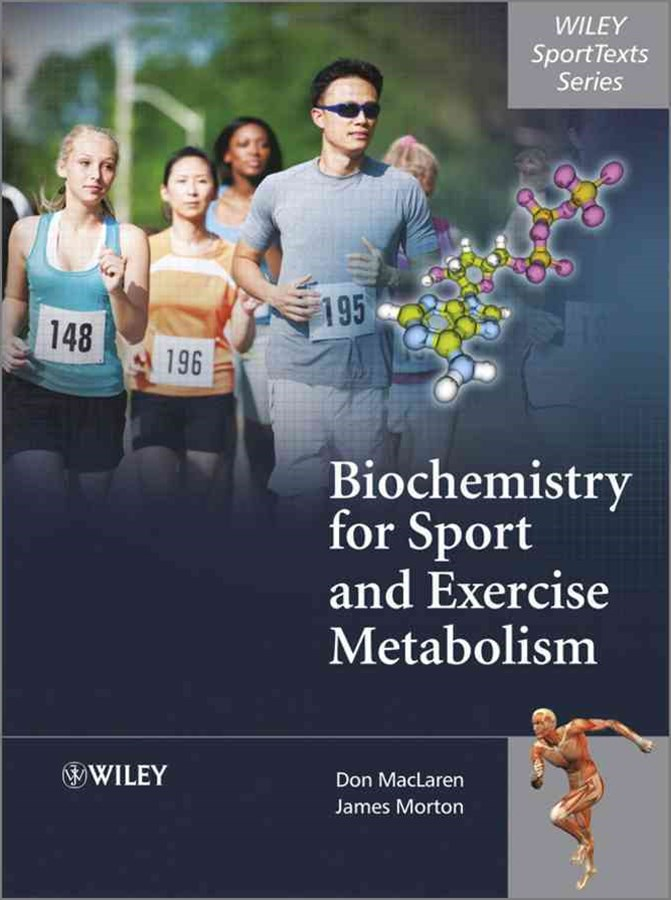Biochemistry for Sport and Exercise Metabolism
