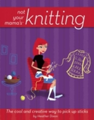 (ebook) Not Your Mama's Knitting