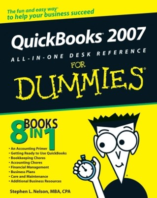 QuickBooks 2007 All-in-One Desk Reference For Dummies