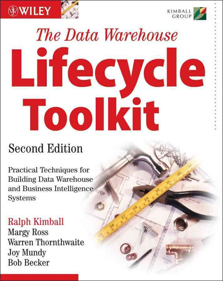 The Data Warehouse Lifecycle ToolKit, Second Edition