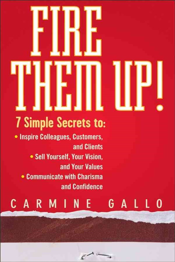 Fire Them Up! 7 Simple Secrets To