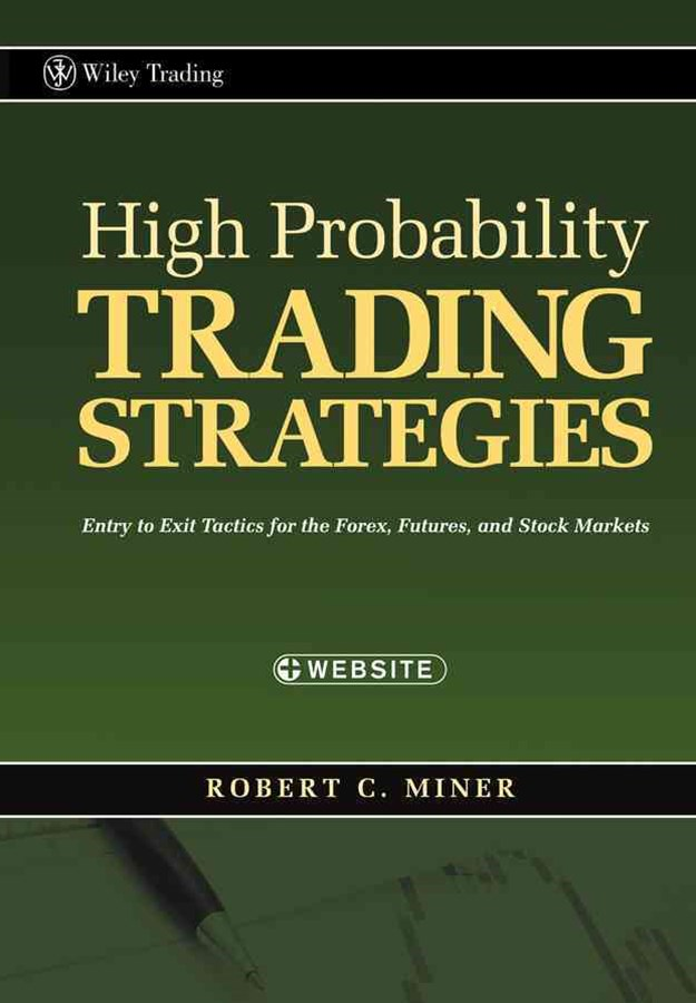 High Probability Trading Strategies + Ws