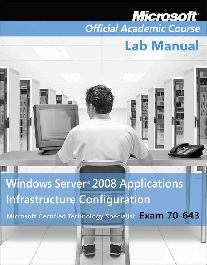 70-643 Windows Server 2008 Applications Infrastructure Configuration