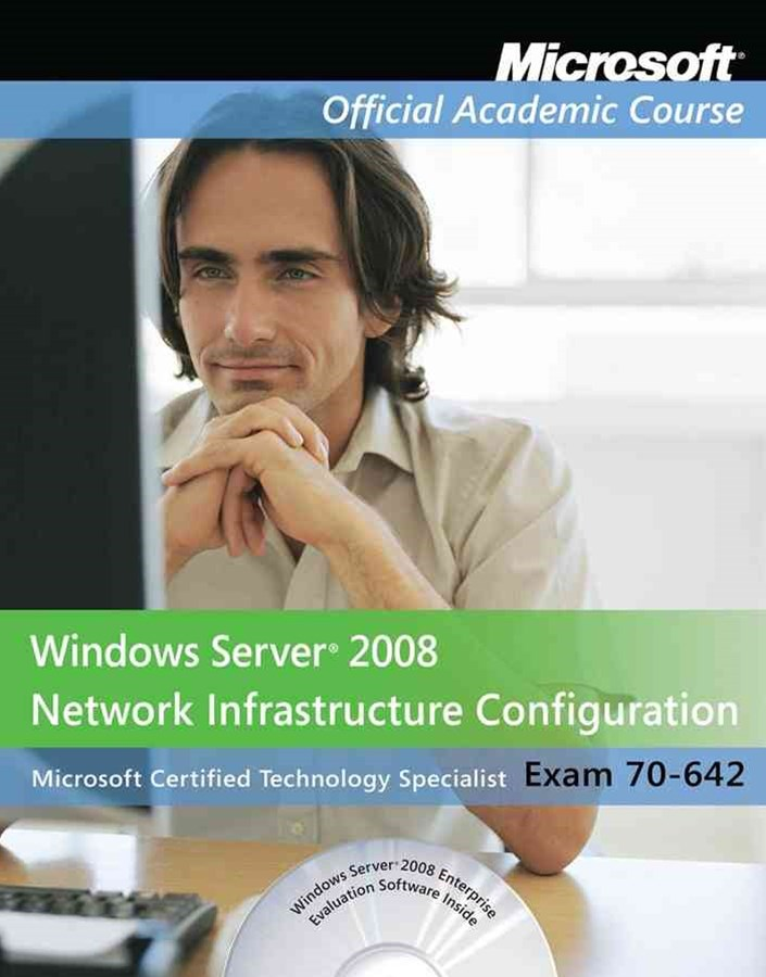 Exam 70-642 Windows Server 2008 Network Infrastructure Configuration