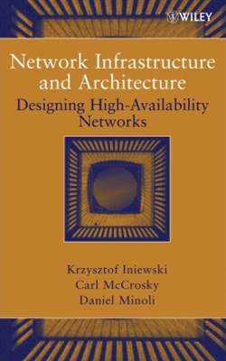 Network Infrastructure and Architecture