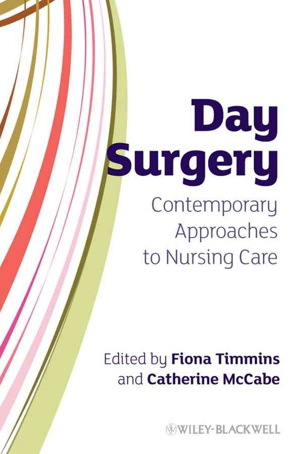 Day Surgery - Contemporary Approaches to Nursing  Care