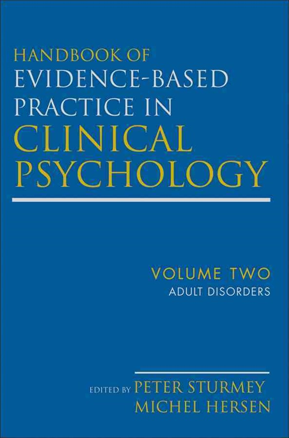Handbook of Evidence-based Practice in Clinical Psychology, Volume 2